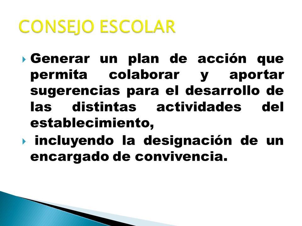 Generar un plan de acción que permita colaborar y aportar sugerencias para el desarrollo de las distintas actividades del establecimiento, incluyendo