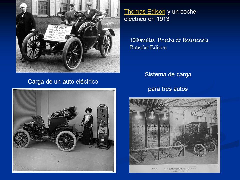 Thomas EdisonThomas Edison y un coche eléctrico en 1913 Carga de un auto eléctrico Sistema de carga para tres autos 1000millas Prueba de Resistencia B