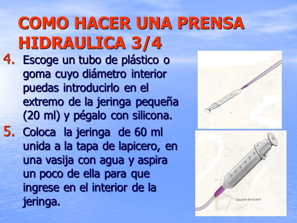 COMO HACER UNA PRENSA HIDRAULICA 3/4 4. Escoge un tubo de plástico o goma cuyo diámetro interior puedas introducirlo en el extremo de la jeringa peque