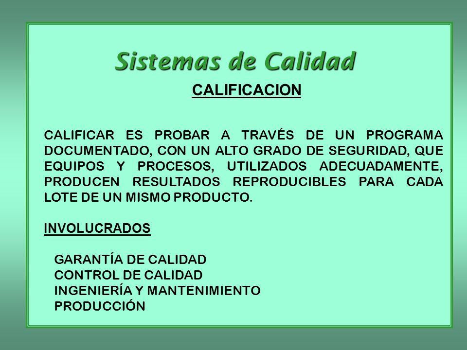 Sistemas de Calidad CALIFICACION CALIFICAR ES PROBAR A TRAVÉS DE UN PROGRAMA DOCUMENTADO, CON UN ALTO GRADO DE SEGURIDAD, QUE EQUIPOS Y PROCESOS, UTIL