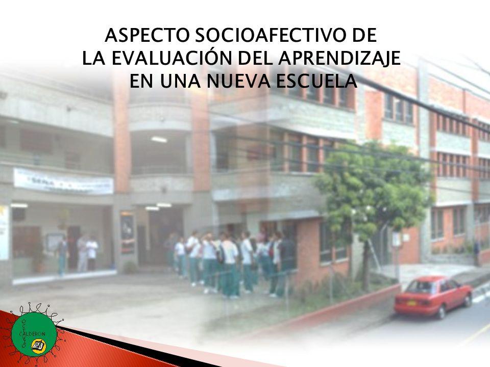 ASPECTO SOCIOAFECTIVO DE LA EVALUACIÓN DEL APRENDIZAJE EN UNA NUEVA ESCUELA