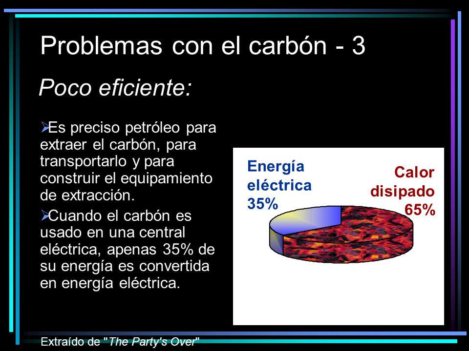 Problemas con el carbón - 3 Poco eficiente: Es preciso petróleo para extraer el carbón, para transportarlo y para construir el equipamiento de extracción.