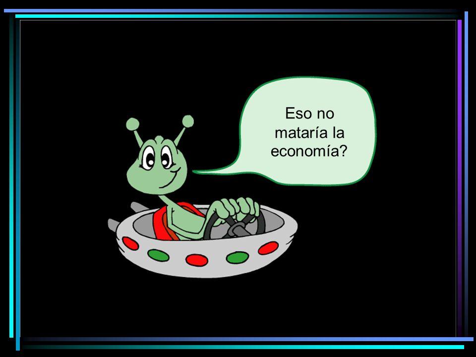Eso no mataría la economía?