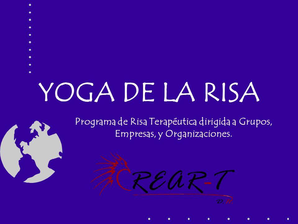 YOGA DE LA RISA Programa de Risa Terapéutica dirigida a Grupos, Empresas, y Organizaciones.