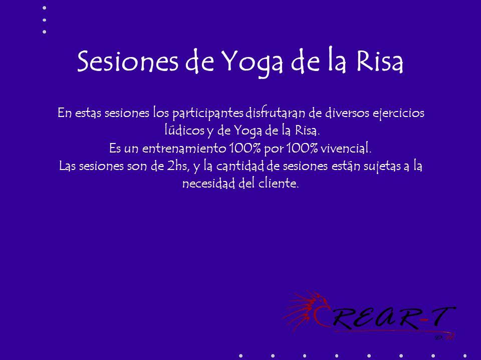 Sesiones de Yoga de la Risa En estas sesiones los participantes disfrutaran de diversos ejercicios lúdicos y de Yoga de la Risa. Es un entrenamiento 1