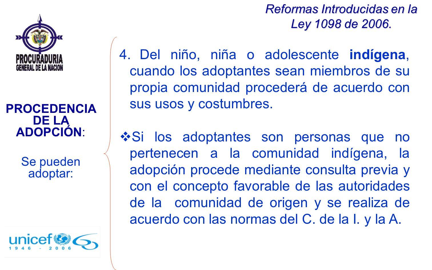 Reformas Introducidas en la Ley 1098 de 2006. 4. Del niño, niña o adolescente indígena, cuando los adoptantes sean miembros de su propia comunidad pro