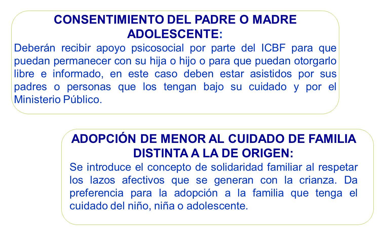 CONSENTIMIENTO DEL PADRE O MADRE ADOLESCENTE: Deberán recibir apoyo psicosocial por parte del ICBF para que puedan permanecer con su hija o hijo o par