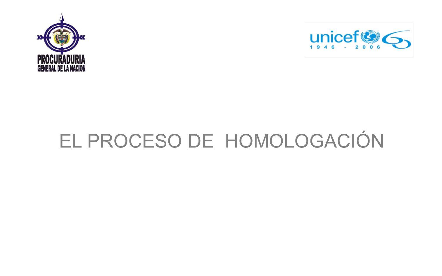 EL PROCESO DE HOMOLOGACIÓN