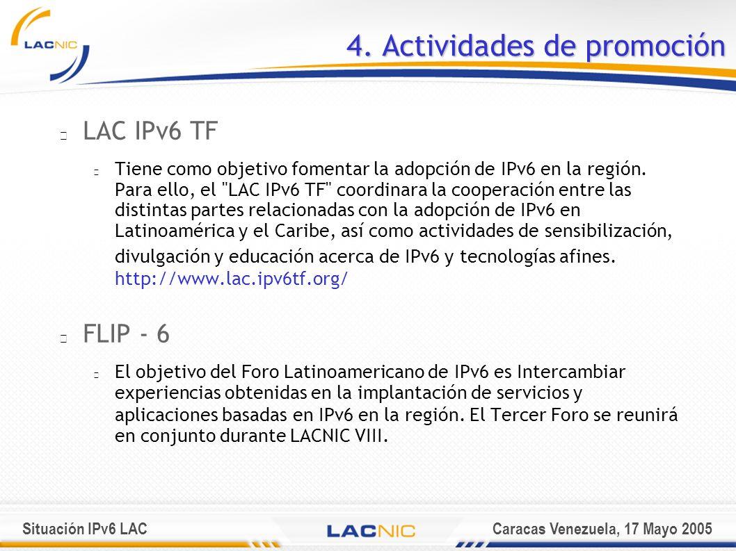 Situación IPv6 LACCaracas Venezuela, 17 Mayo 2005 4.