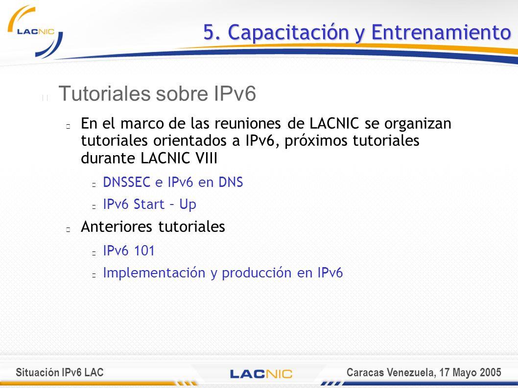 Situación IPv6 LACCaracas Venezuela, 17 Mayo 2005 5.