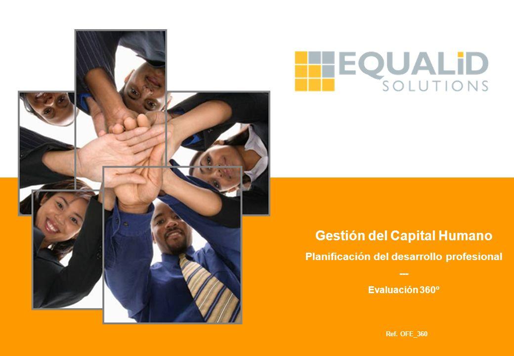 Gestión del Capital Humano Planificación del desarrollo profesional --- Evaluación 360º Ref. OFE_360
