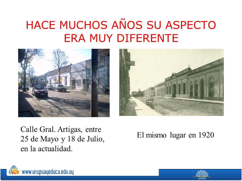 HACE MUCHOS AÑOS SU ASPECTO ERA MUY DIFERENTE Calle Gral.