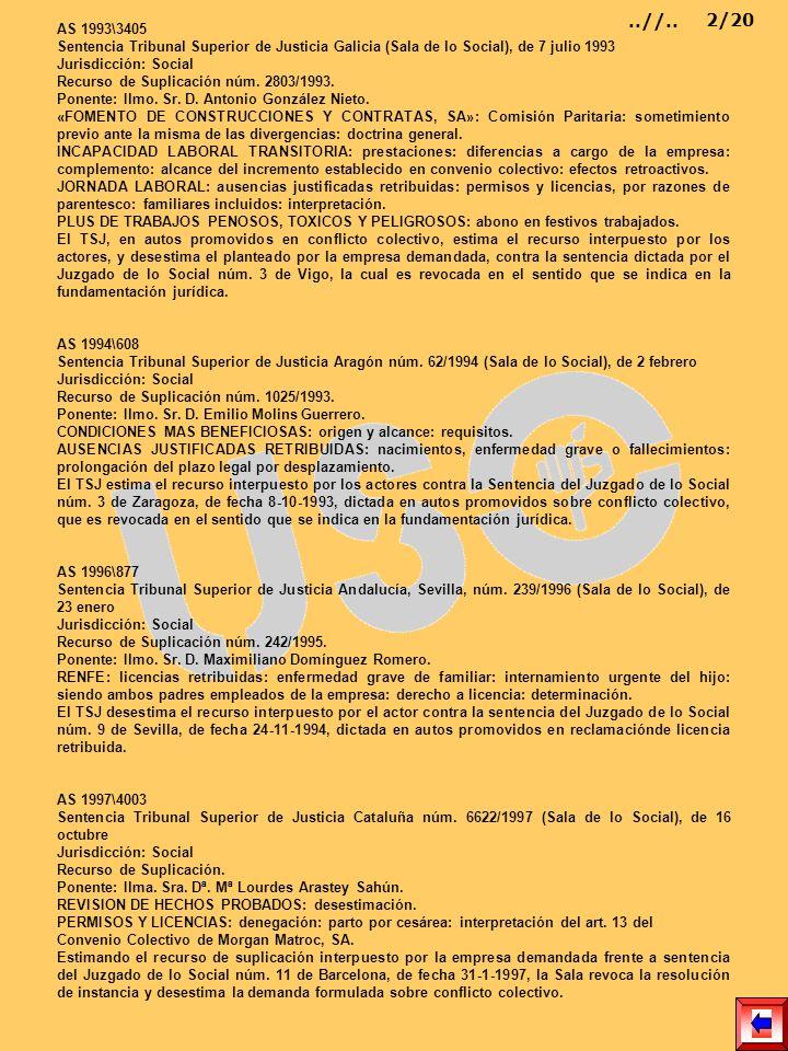 AS 1993\3405 Sentencia Tribunal Superior de Justicia Galicia (Sala de lo Social), de 7 julio 1993 Jurisdicción: Social Recurso de Suplicación núm. 280