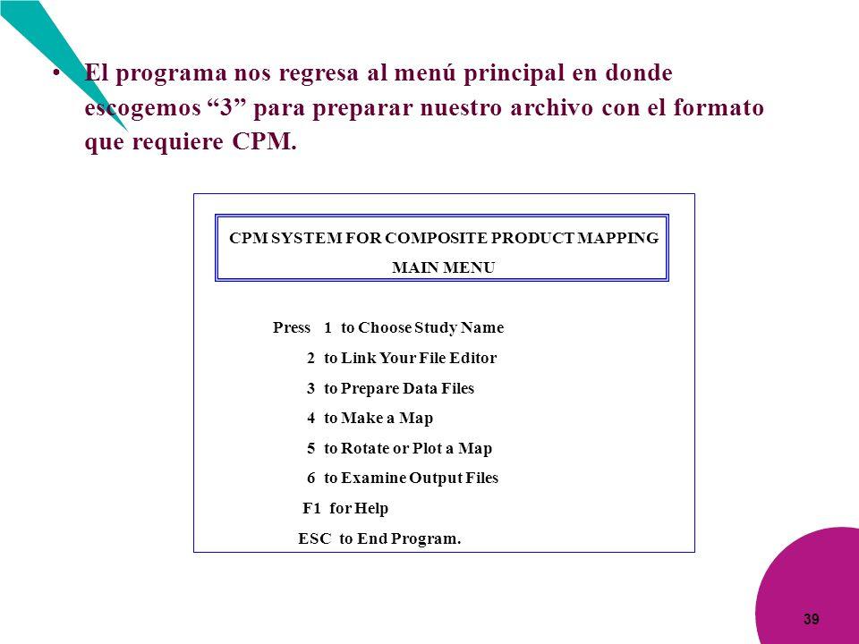 39 El programa nos regresa al menú principal en donde escogemos 3 para preparar nuestro archivo con el formato que requiere CPM. CPM SYSTEM FOR COMPOS