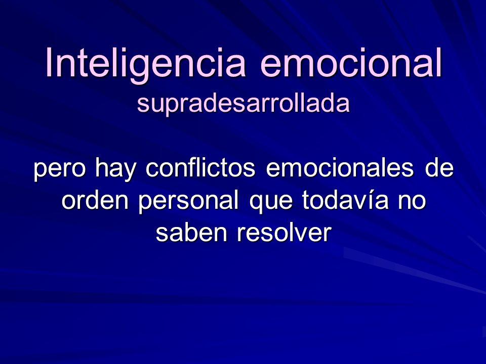 Inteligencia emocional supradesarrollada Se encuentra en el cerebro emocional, en la parte central del cerebro humano. Está compuesto de tejido neuron