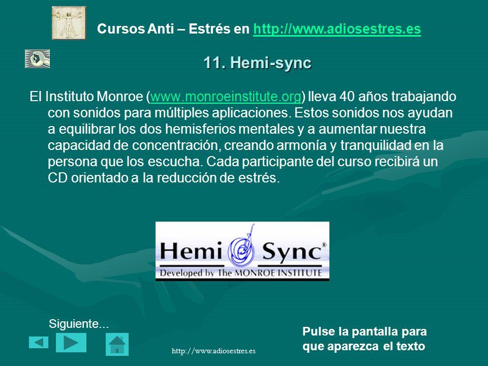 Cursos Anti – Estrés en http://www.adiosestres.eshttp://www.adiosestres.es Pulse la pantalla para que aparezca el texto http://www.adiosestres.es 11.