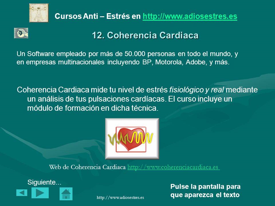 Cursos Anti – Estrés en http://www.adiosestres.eshttp://www.adiosestres.es Pulse la pantalla para que aparezca el texto http://www.adiosestres.es 12.