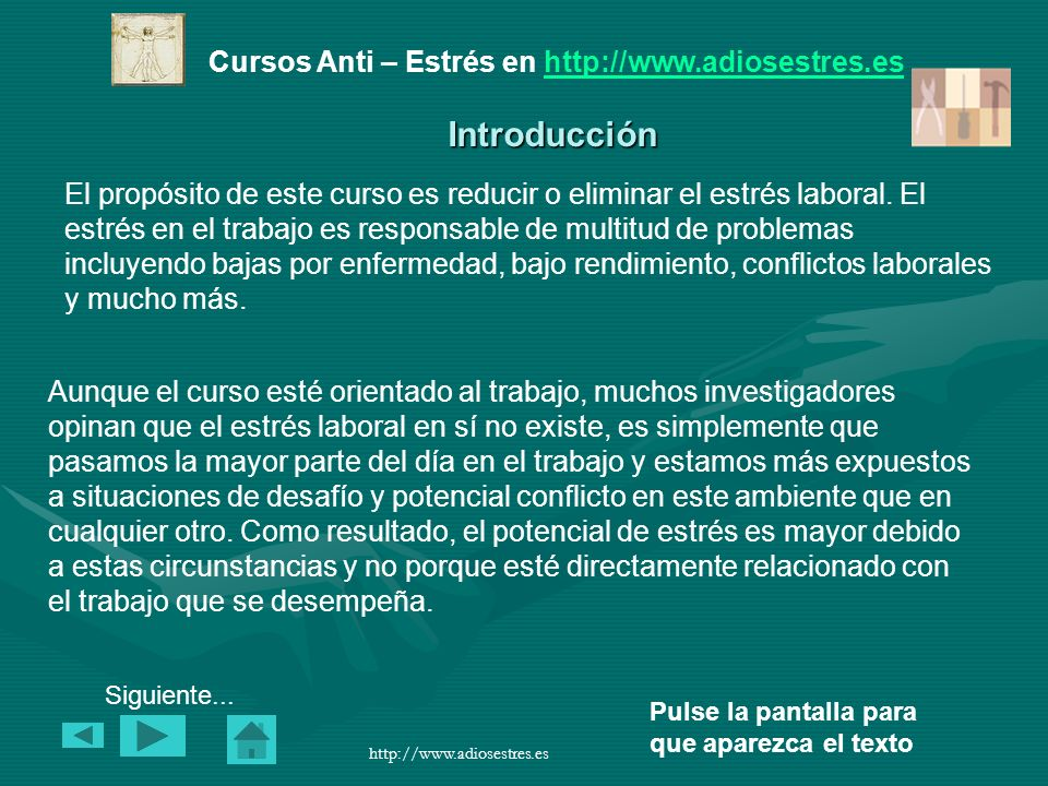 Cursos Anti – Estrés en http://www.adiosestres.eshttp://www.adiosestres.es Pulse la pantalla para que aparezca el texto http://www.adiosestres.es 7.