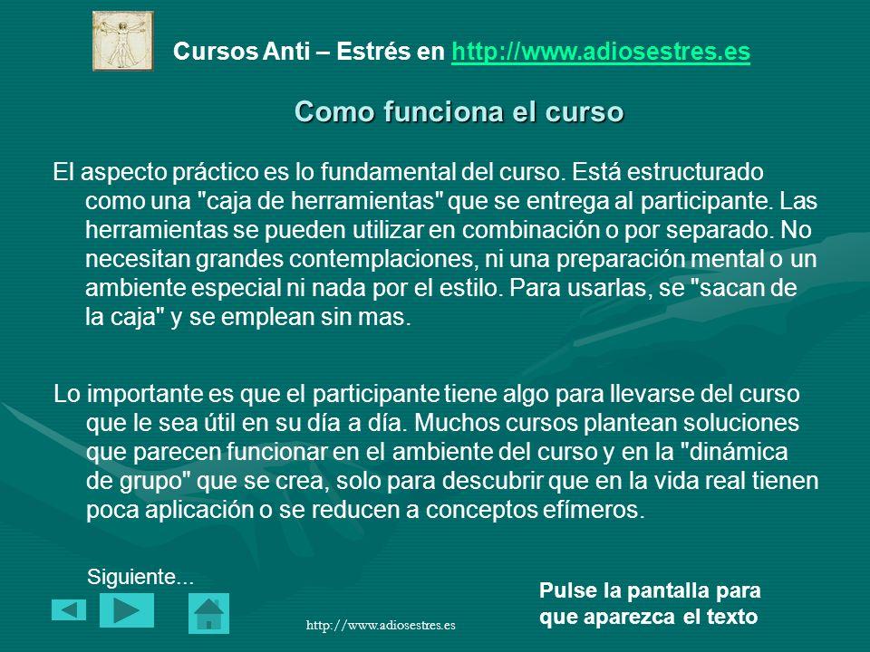 Cursos Anti – Estrés en http://www.adiosestres.eshttp://www.adiosestres.es Pulse la pantalla para que aparezca el texto http://www.adiosestres.es 8.