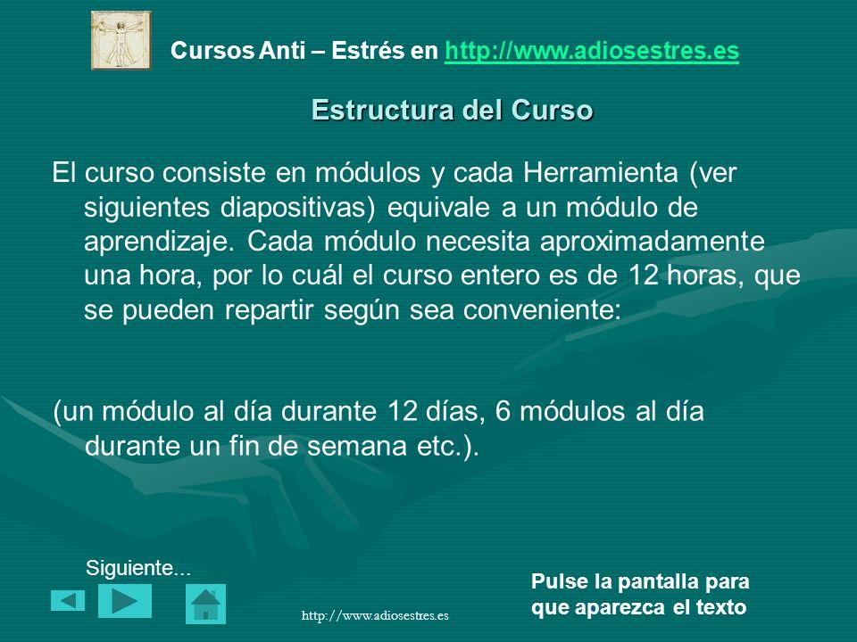 Cursos Anti – Estrés en http://www.adiosestres.eshttp://www.adiosestres.es Pulse la pantalla para que aparezca el texto http://www.adiosestres.es 9.