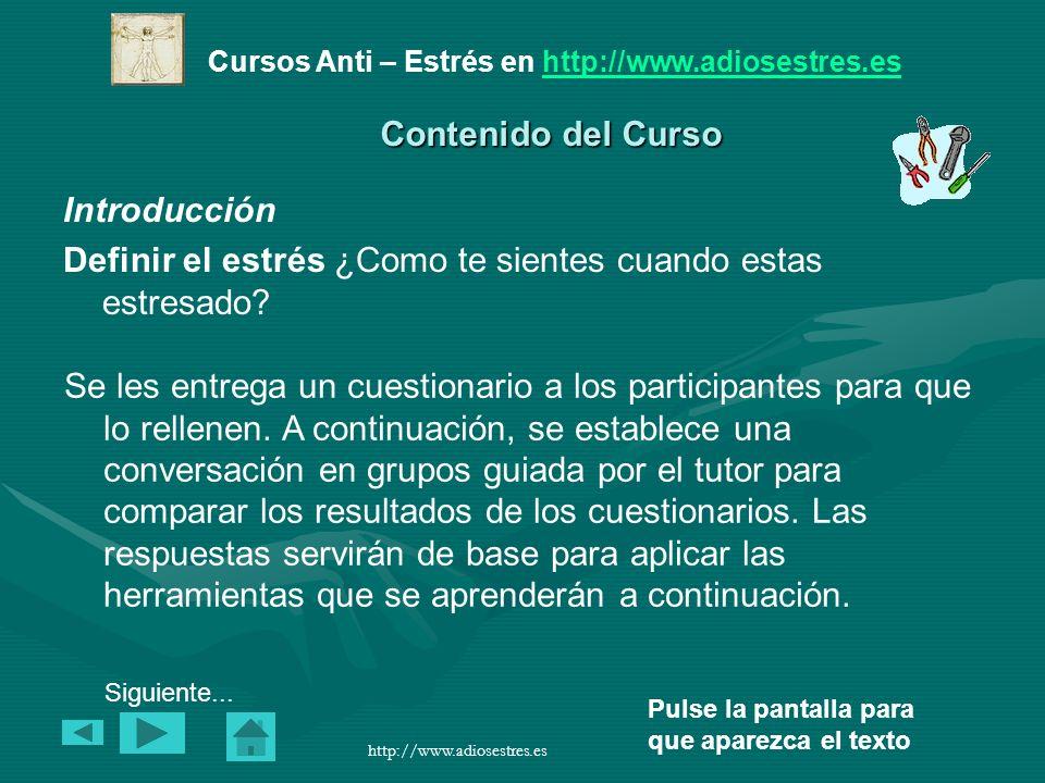 Cursos Anti – Estrés en http://www.adiosestres.eshttp://www.adiosestres.es Pulse la pantalla para que aparezca el texto http://www.adiosestres.es 10.
