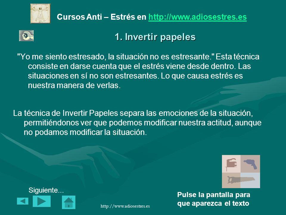 Cursos Anti – Estrés en http://www.adiosestres.eshttp://www.adiosestres.es Pulse la pantalla para que aparezca el texto http://www.adiosestres.es 2.