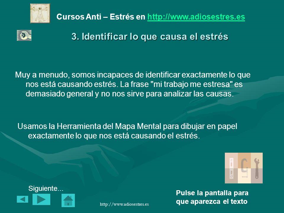 Cursos Anti – Estrés en http://www.adiosestres.eshttp://www.adiosestres.es Pulse la pantalla para que aparezca el texto http://www.adiosestres.es 3.