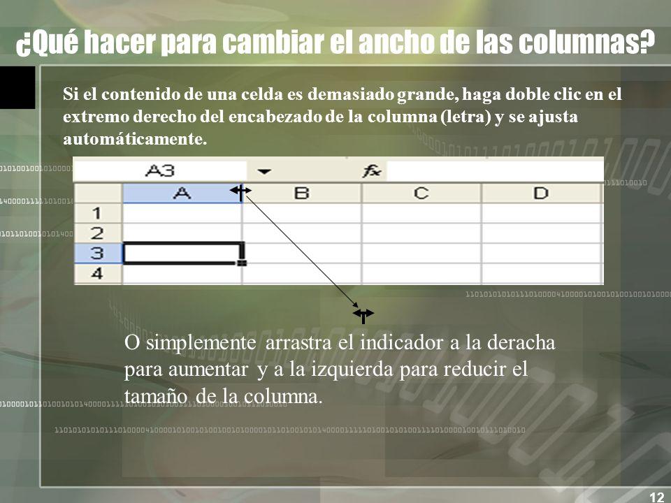 12 ¿Qué hacer para cambiar el ancho de las columnas.