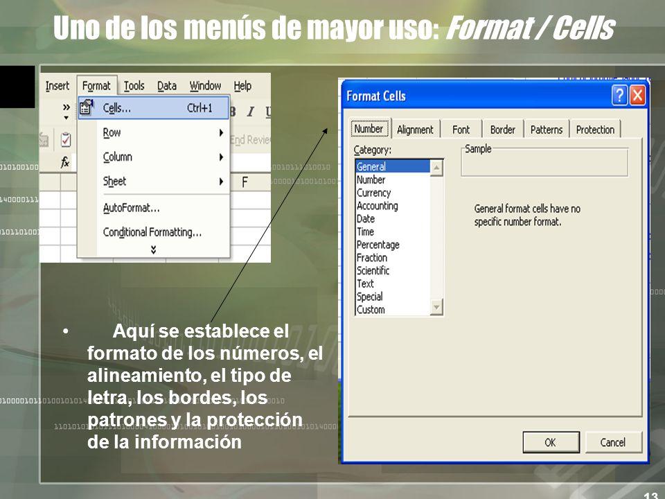 13 Uno de los menús de mayor uso: Format / Cells Aquí se establece el formato de los números, el alineamiento, el tipo de letra, los bordes, los patrones y la protección de la información
