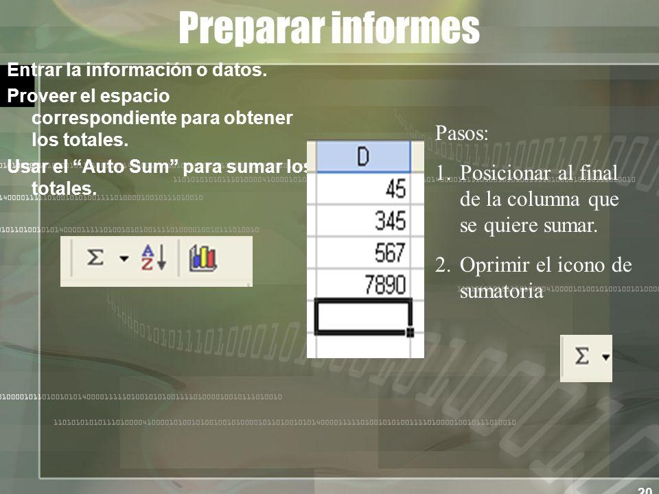 20 Preparar informes Entrar la información o datos.