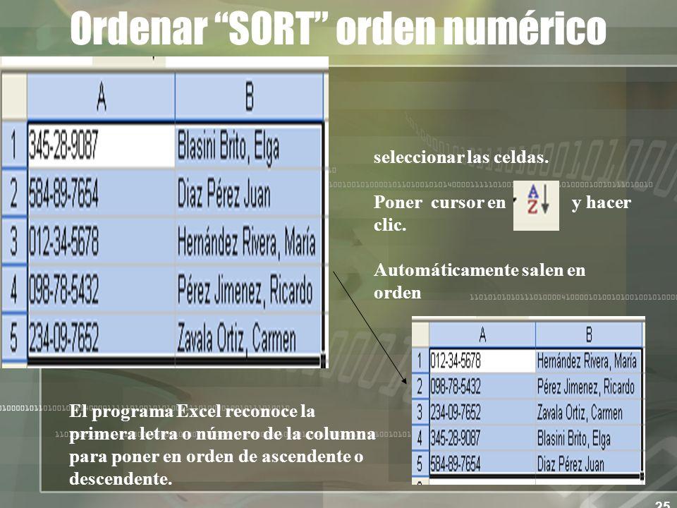 25 Ordenar SORT orden numérico seleccionar las celdas.