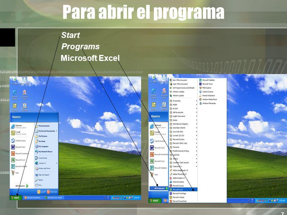 7 Para abrir el programa Start Programs Microsoft Excel