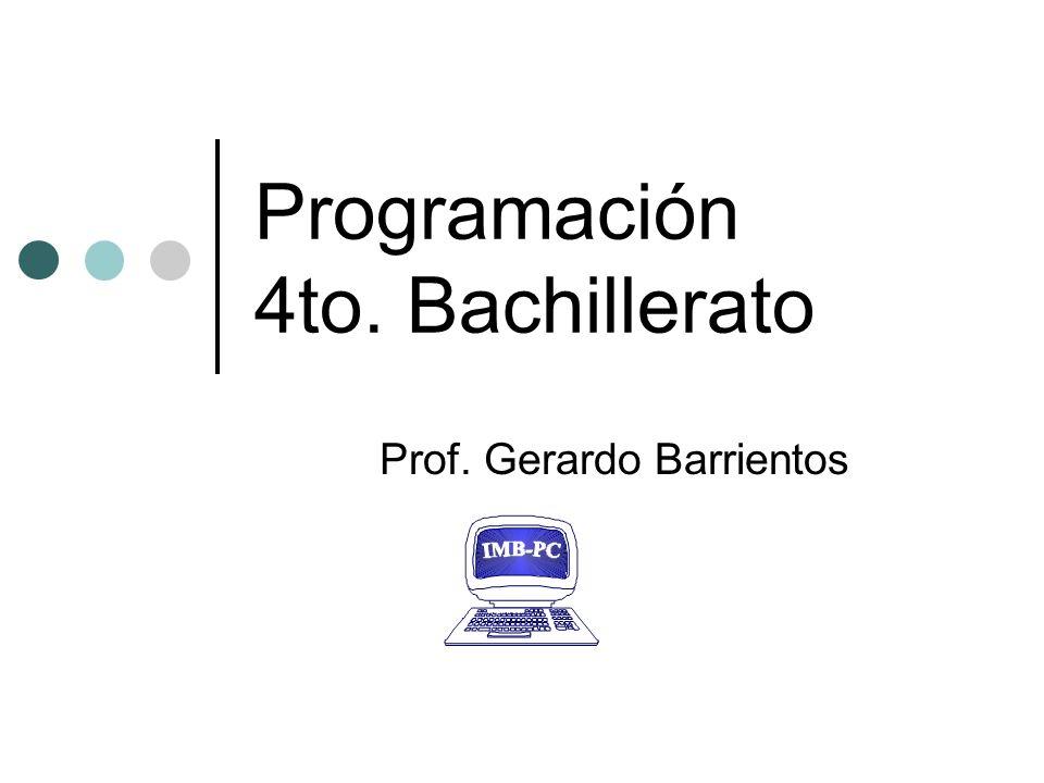 Programación 4to. Bachillerato Prof. Gerardo Barrientos