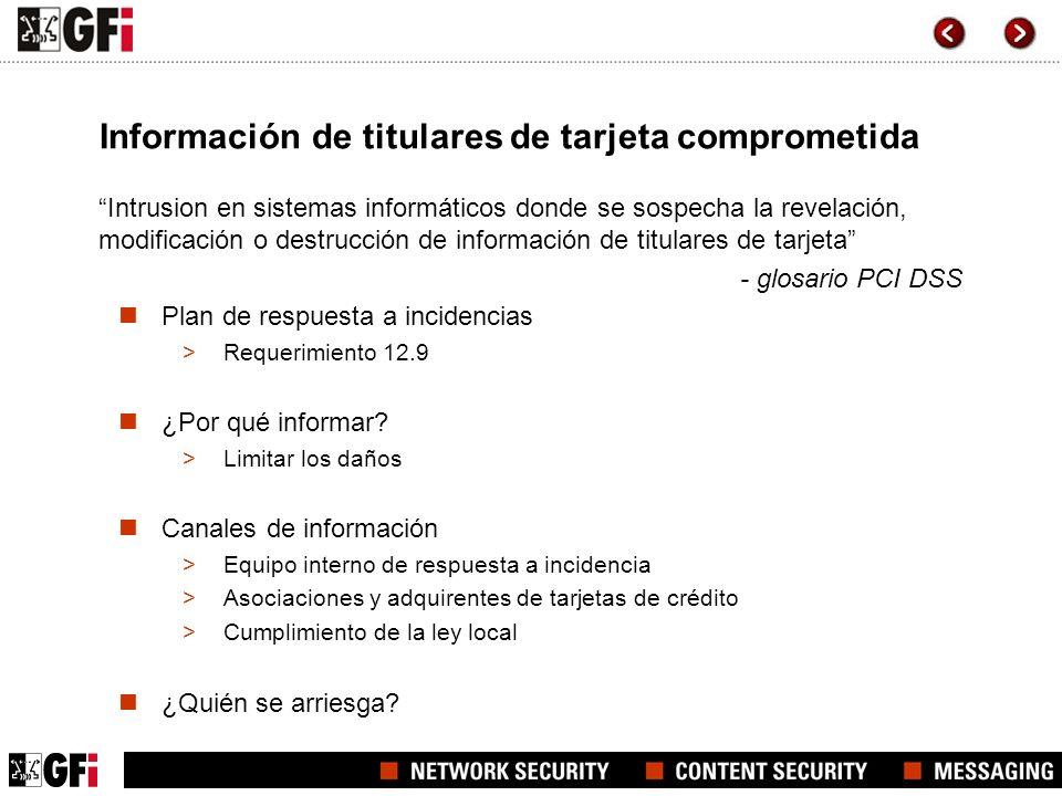 Información de titulares de tarjeta comprometida Intrusion en sistemas informáticos donde se sospecha la revelación, modificación o destrucción de inf