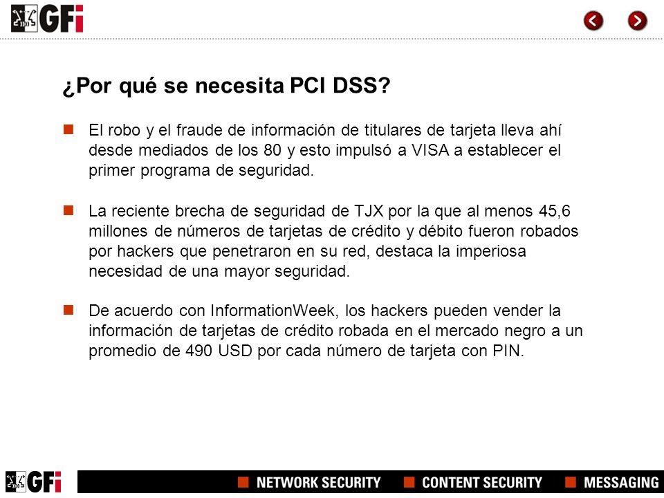 ¿Por qué se necesita PCI DSS? El robo y el fraude de información de titulares de tarjeta lleva ahí desde mediados de los 80 y esto impulsó a VISA a es