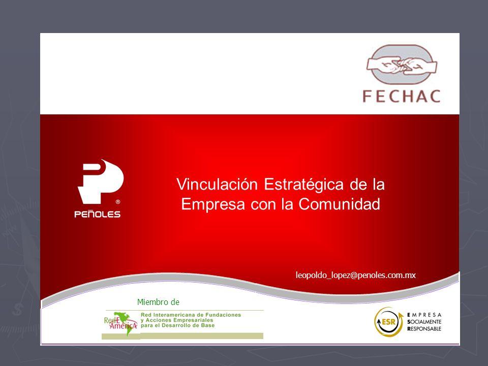 Vinculación Estratégica de la Empresa con la Comunidad Miembro de leopoldo_lopez@penoles.com.mx