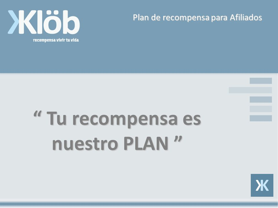 Tu recompensa es nuestro PLAN Tu recompensa es nuestro PLAN Plan de recompensa para Afiliados