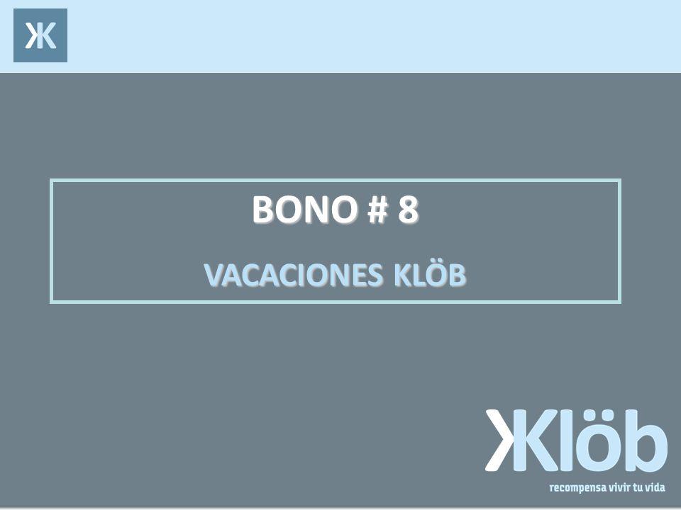 BONO # 8 VACACIONES KLÖB