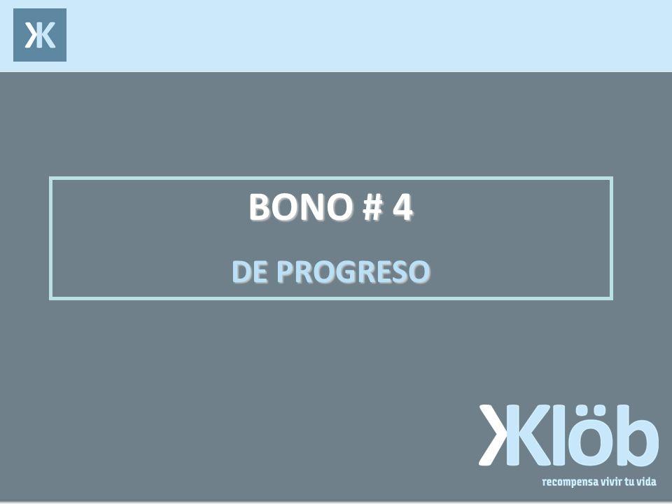 BONO # 4 DE PROGRESO