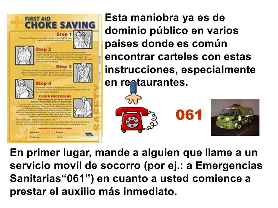 Esta maniobra ya es de dominio público en varios paises donde es común encontrar carteles con estas instrucciones, especialmente en restaurantes. En p