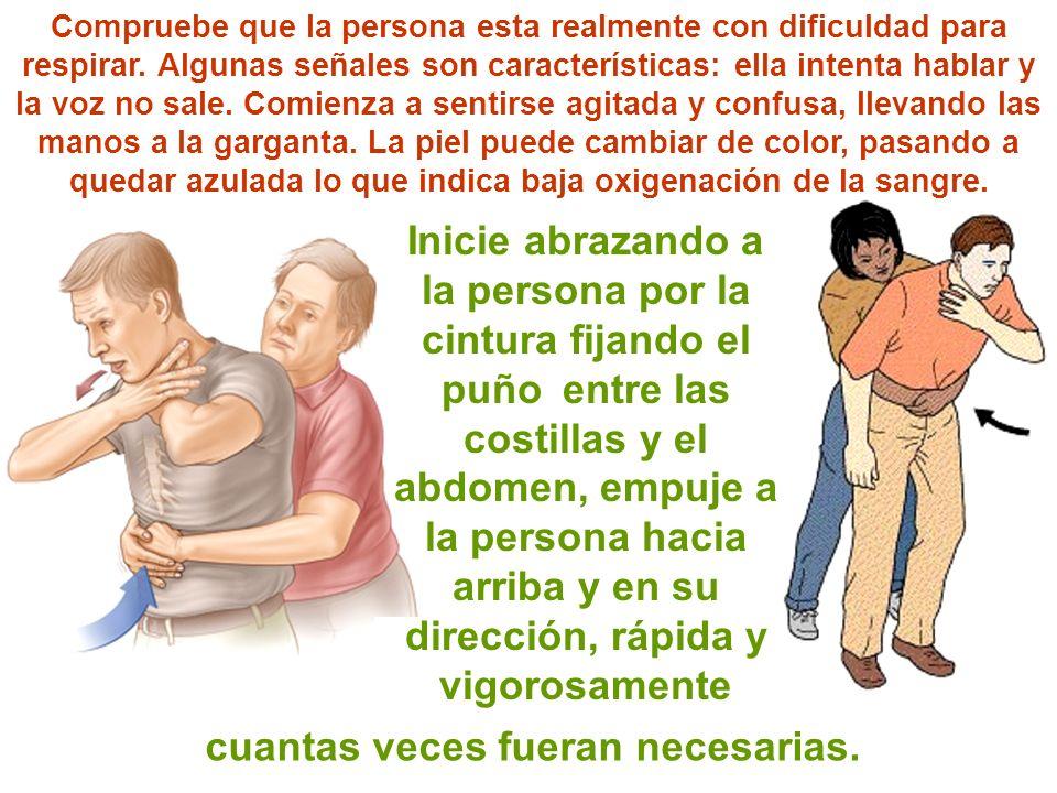 Inicie abrazando a la persona por la cintura fijando el puño entre las costillas y el abdomen, empuje a la persona hacia arriba y en su dirección, ráp