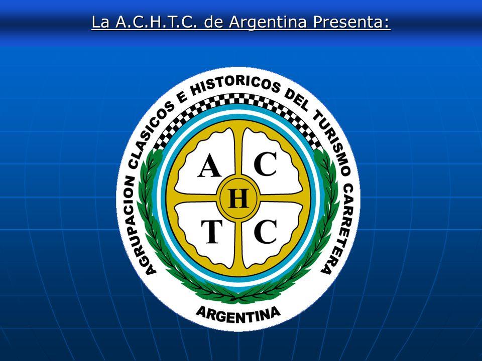 AUTOCLASICA 2011 La A.C.H.T.C. de Argentina Presenta: