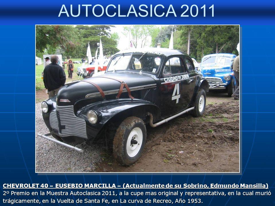 AUTOCLASICA 2011 FORD 38 – JUAN MERCADO VIRASORO Original cupé de la década del 40, participo en la Buenos Aires - Caracas – Nueva York,Año 1992 Copil