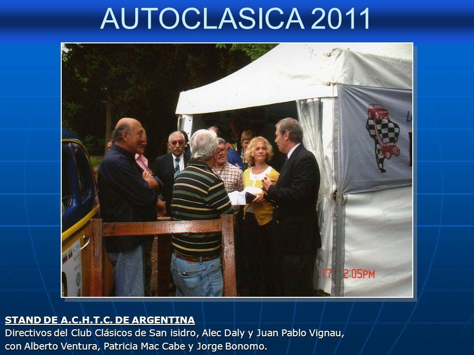 AUTOCLASICA 2011 STAND DE A.C.H.T.C. DE ARGENTINA Aldo Bellavigna, preparador, del CHEVITU y LA GARRAFA. Edmundo Marcilla expositor y sobrino de Euseb