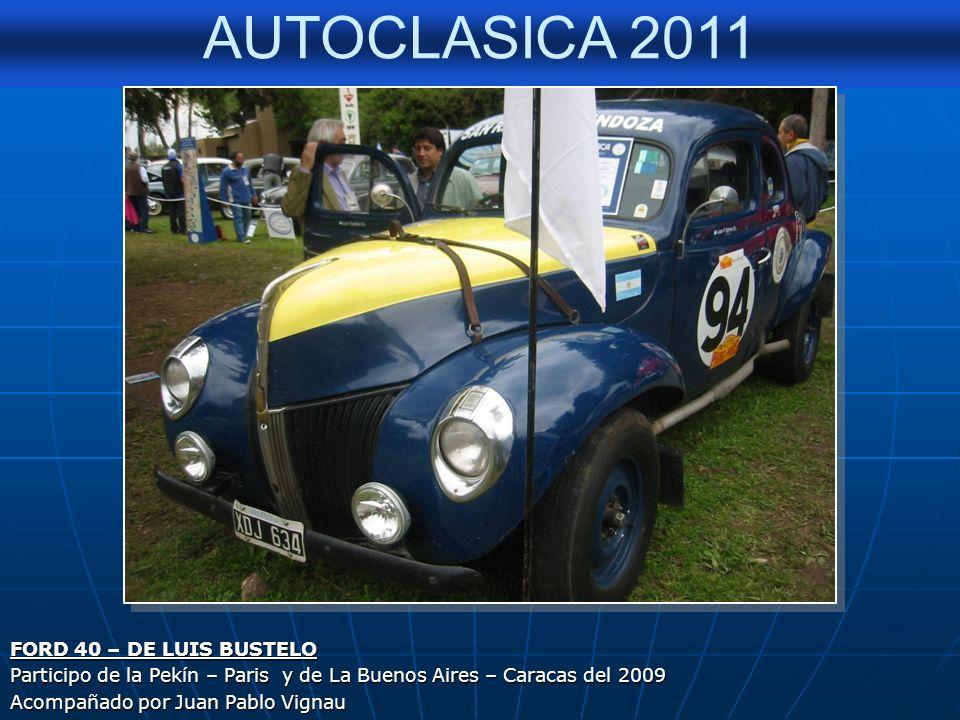 AUTOCLASICA 2011 CHEVROLET 39 – OSVALDO TADDIA Original de Tadeo Taddia, participo en La Buenos Aires-Caracas del año 1948. También participo de la La
