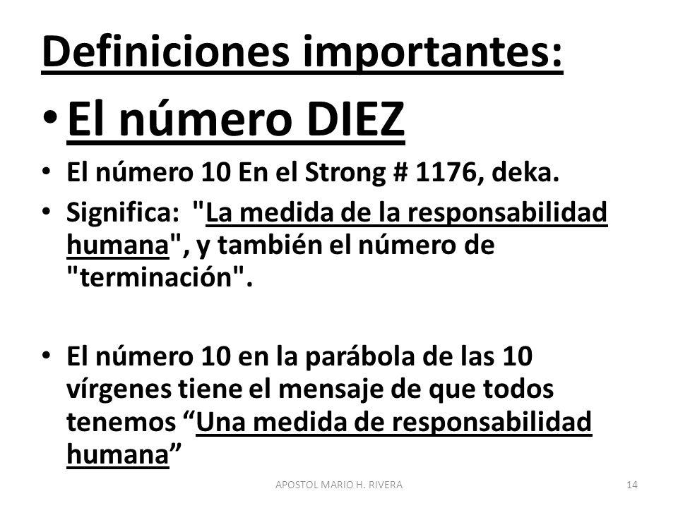 Definiciones importantes: El número DIEZ El número 10 En el Strong # 1176, deka. Significa: