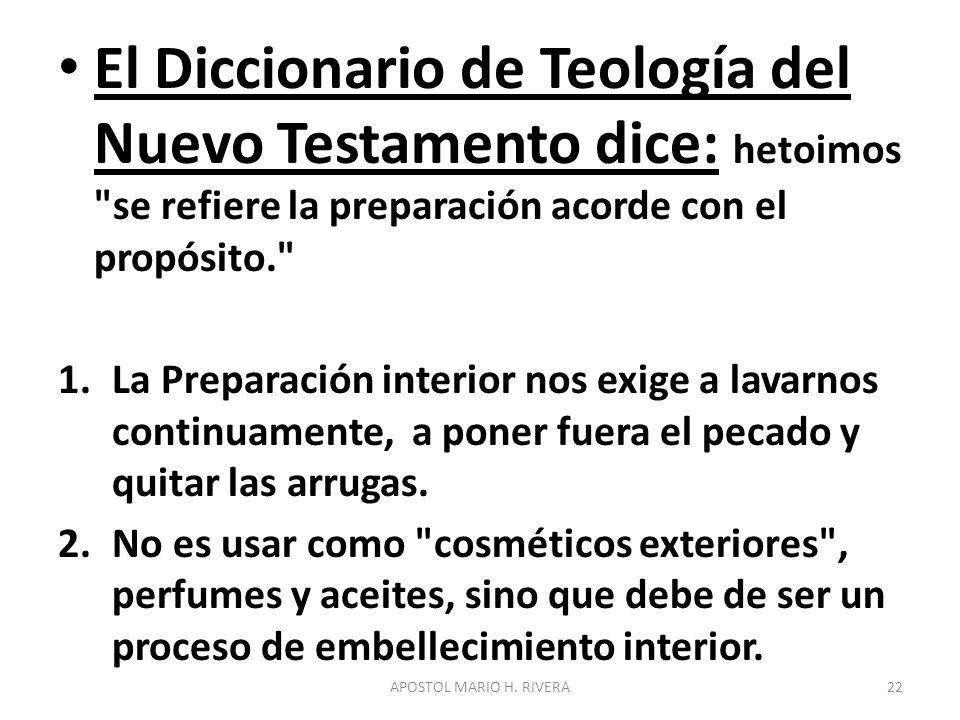El Diccionario de Teología del Nuevo Testamento dice: hetoimos