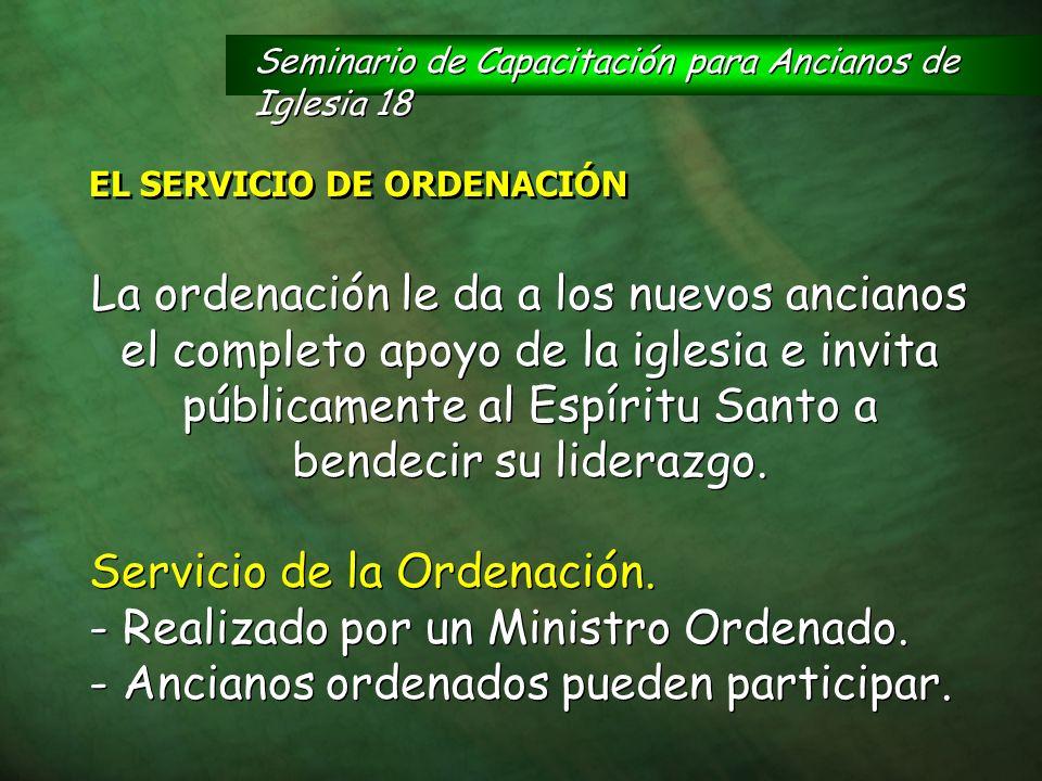 La ordenación le da a los nuevos ancianos el completo apoyo de la iglesia e invita públicamente al Espíritu Santo a bendecir su liderazgo. Servicio de