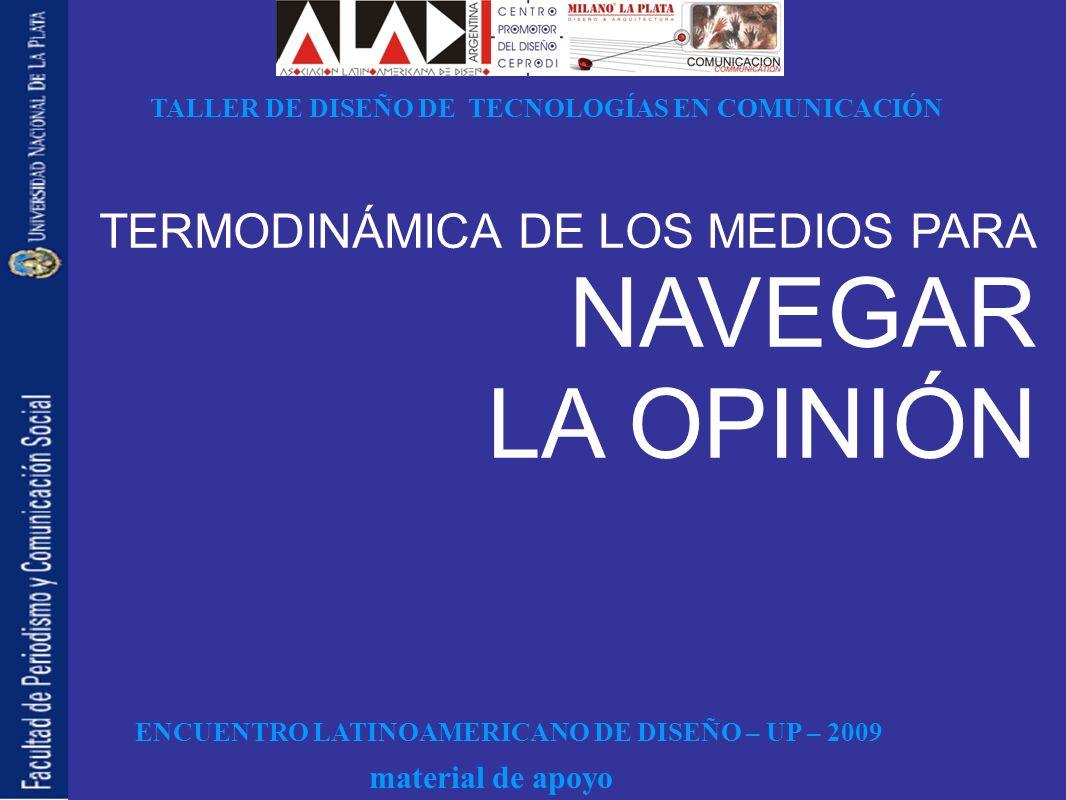 ENCUENTRO LATINOAMERICANO DE DISEÑO – UP – 2009 TALLER DE DISEÑO DE TECNOLOGÍAS EN COMUNICACIÓN material de apoyo DINERO POR EJEMPLO, etc.