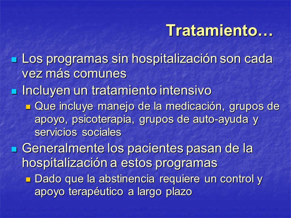 Tratamiento… Los programas sin hospitalización son cada vez más comunes Los programas sin hospitalización son cada vez más comunes Incluyen un tratami